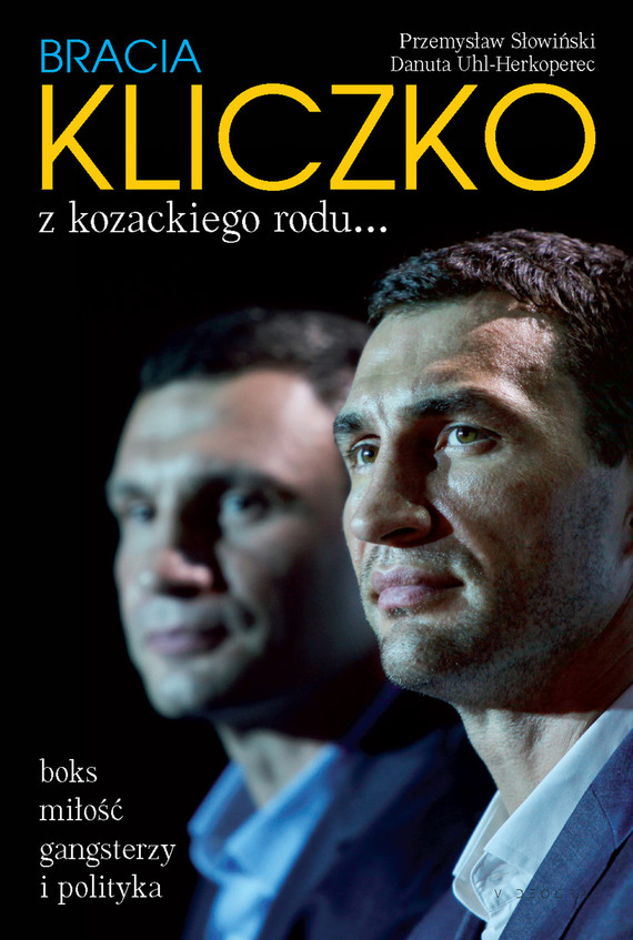 okładka Bracia Kliczko z kozackiego rodu…, Ebook | Przemysław Słowiński, Danuta Uhl-Herkoperec
