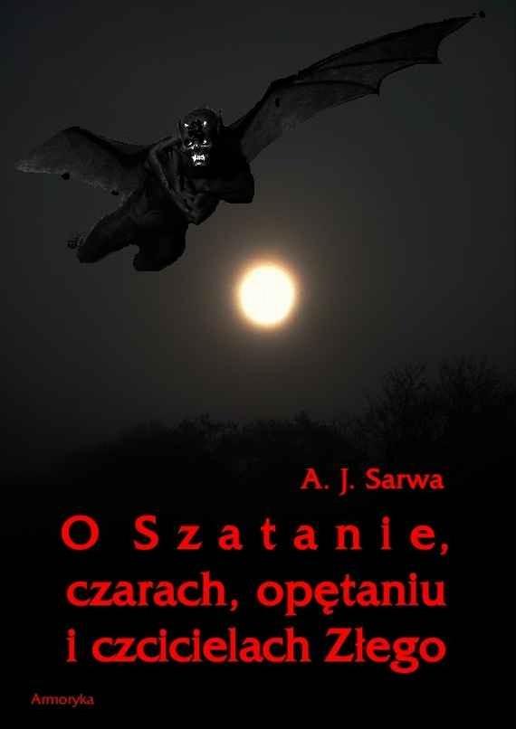 okładka O Szatanie czarach opętaniu i czcicielach Złego, Ebook | Andrzej  Sarwa