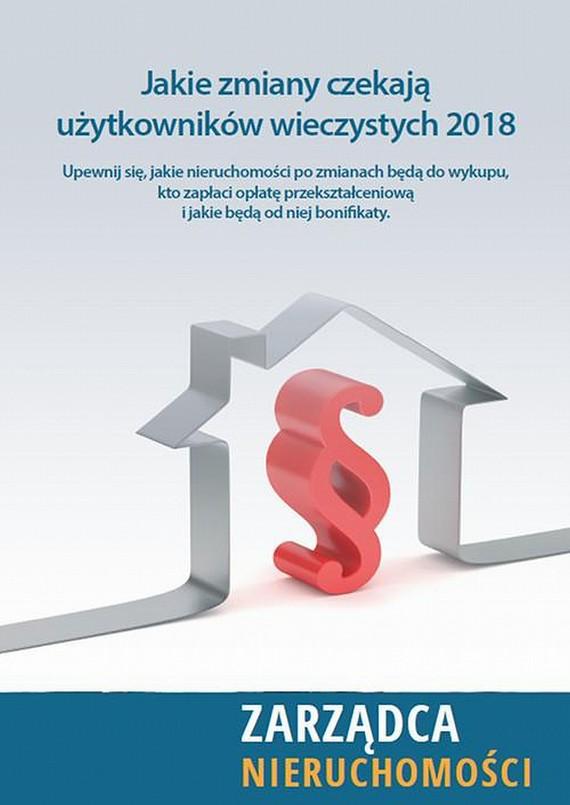 okładka Zmiany dla użytkowników wieczystych 2018, Ebook | Praca Zbiorowa