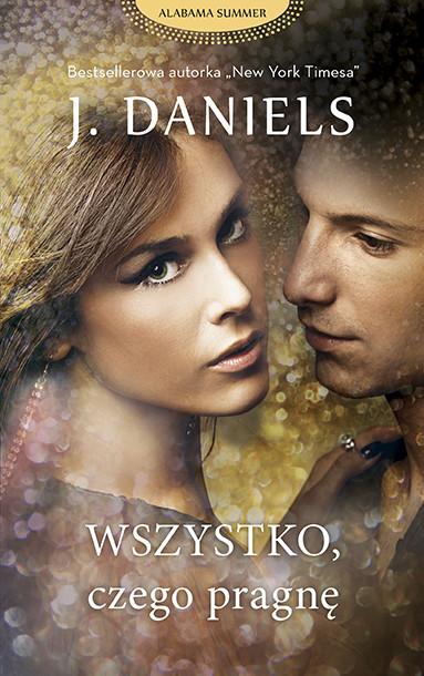 okładka Wszystko, czego pragnę, Ebook | J. Daniels