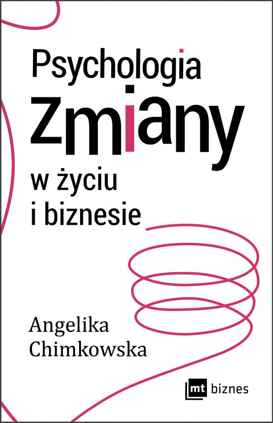 okładka Psychologia zmiany w życiu i biznesieebook | epub, mobi | Angelika Chimkowska