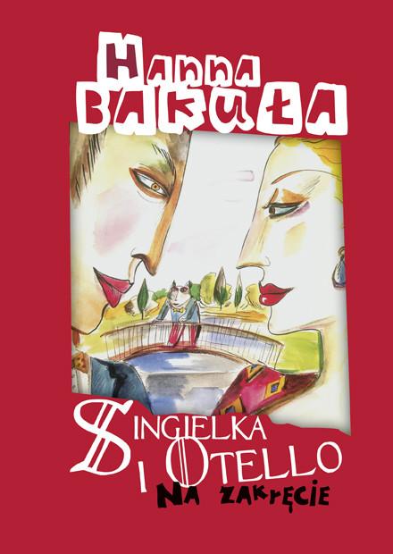 okładka Singielka i Otello na zakręcie, Ebook | Hanna Bakuła