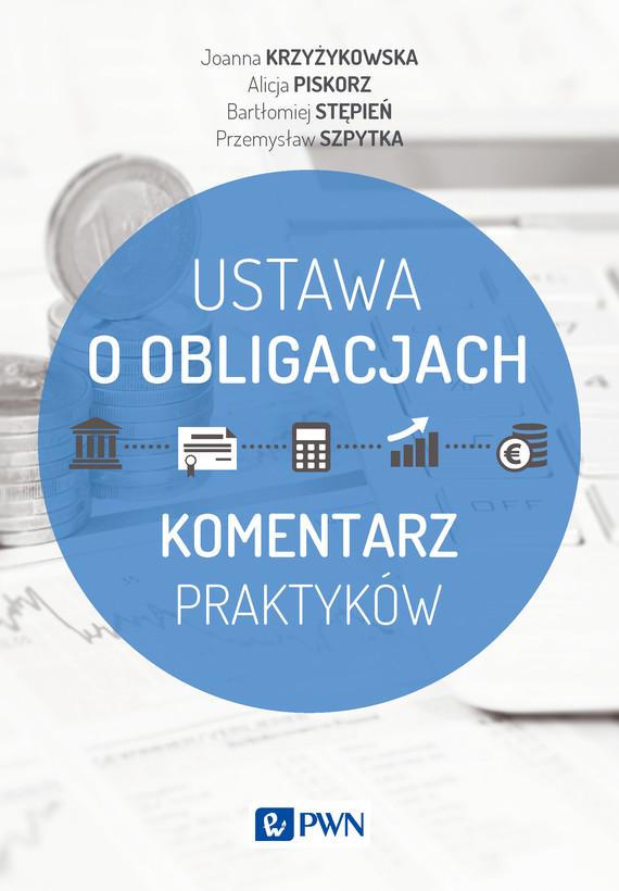 okładka Ustawa o obligacjach, Ebook | Joanna  Krzyżykowska, Alicja  Piskorz, Bartłomiej  Stępień, Przemysław  Szpytka