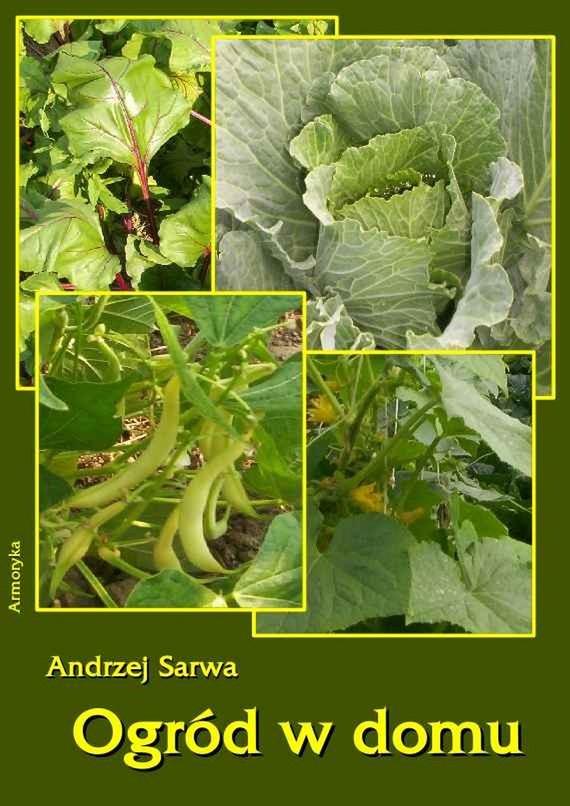 okładka Ogród w domu, Ebook | Andrzej  Sarwa