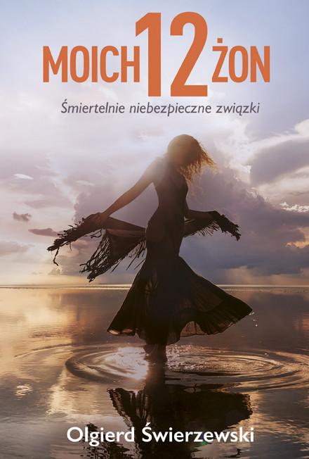 okładka Moich 12 żon, Ebook | Olgierd  Świerzewski