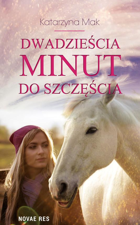 okładka Dwadzieścia minut do szczęściaebook | epub, mobi | Katarzyna Mak