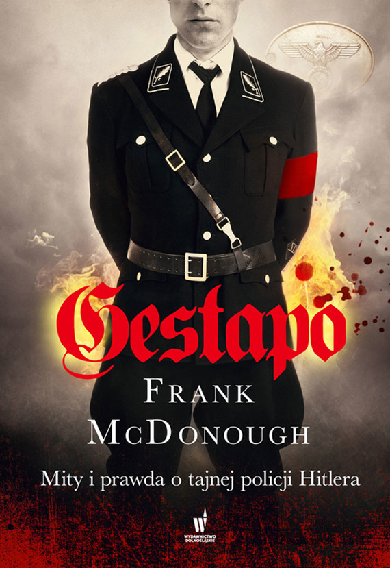 okładka Gestapo. Mity i prawda o tajnej policji Hitleraebook   epub, mobi   Frank McDonough