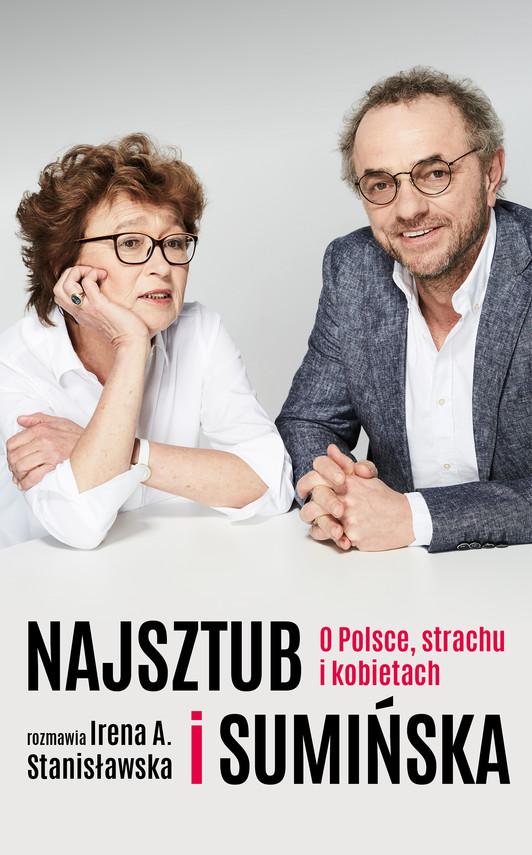 okładka Najsztub i Sumińska. O Polsce, strachu i kobietach, Ebook | Dorota Sumińska, Irena Stanisławska, Piotr Najsztub