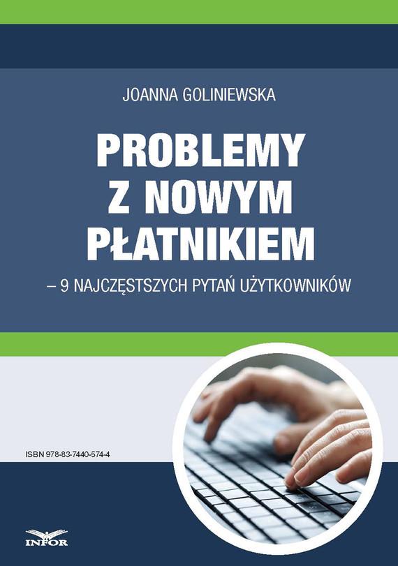 okładka Problemy z nowym płatnikiem – 9 najczęstszych pytań użytkowników, Ebook | Joanna Goliniewska