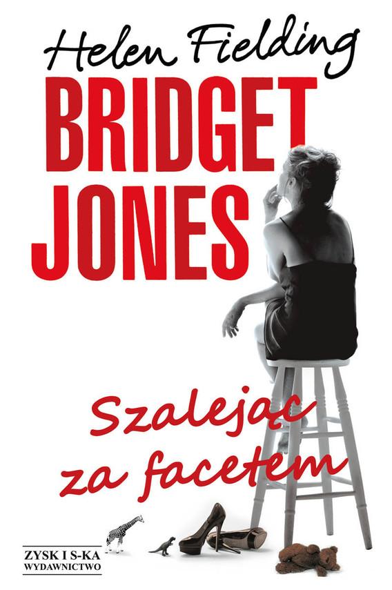 okładka Bridget Jones: Szalejąc za facetem. Szalejąc za facetemebook | epub, mobi | Helen Fielding