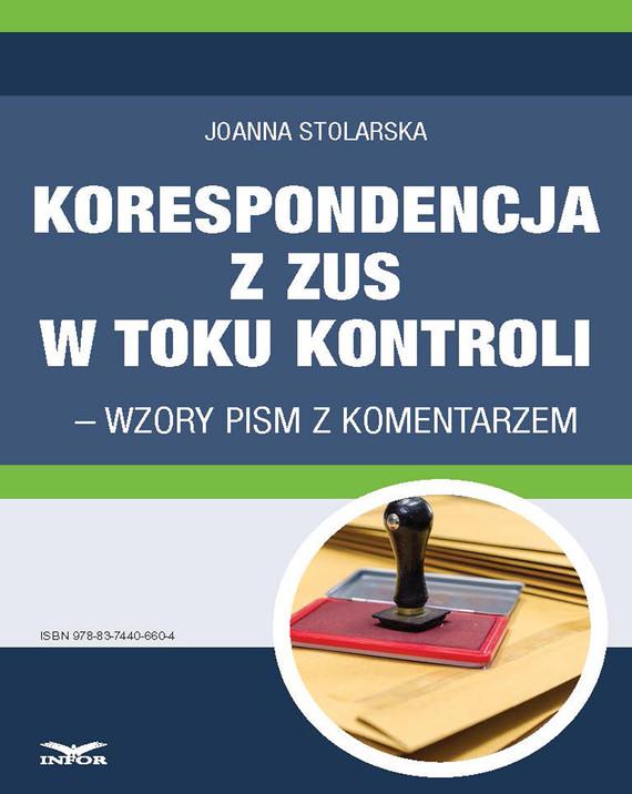 okładka Korespondencja z ZUS w toku kontroli – wzory pism z komentarzem, Ebook | Joanna Stolarska