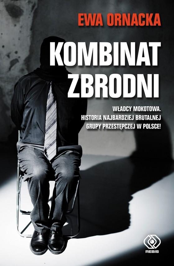 okładka Kombinat zbrodni. Grupa mokotowska, Ebook | Ewa Ornacka