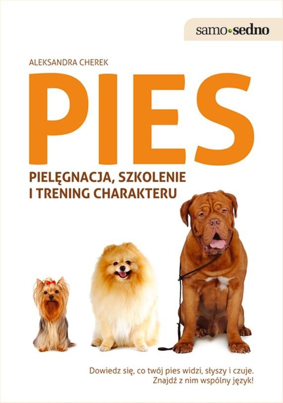 okładka Samo Sedno - Pies. Pielęgnacja, szkolenie i trening charakteru, Ebook   Aleksandra  Cherek