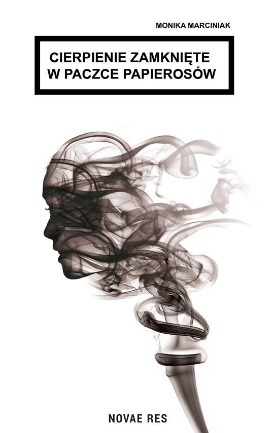 okładka Cierpienie zamknięte w paczce papierosówebook | epub, mobi | Monika Marciniak