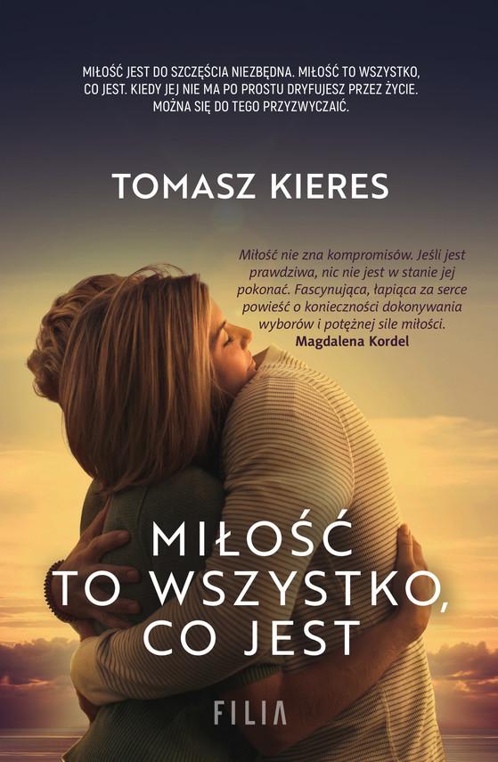 okładka Miłość to wszystko, co jestebook | epub, mobi | Tomasz Kieres