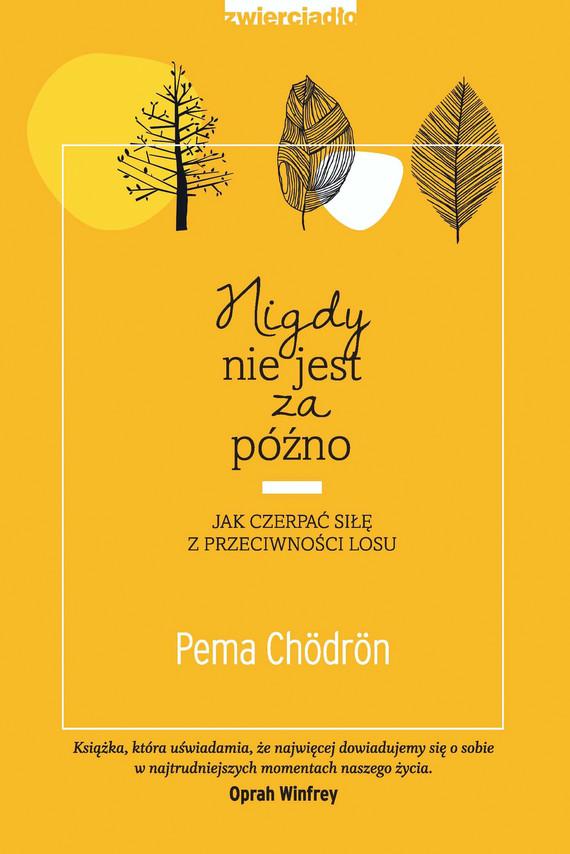 okładka Nigdy nie jest za późno, Ebook | Pema Chördön