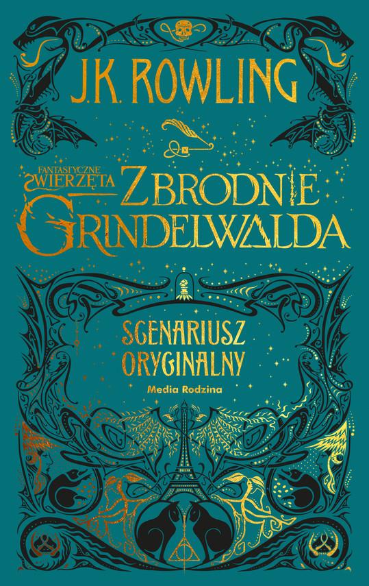 okładka Fantastyczne zwierzęta. Zbrodnie Grindelwalda. Scenariusz oryginalnyebook | epub, mobi | Joanne K. Rowling