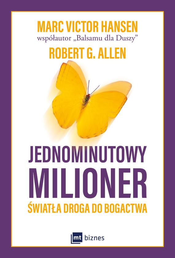 okładka Jednominutowy milioner. Światła droga do bogactwaebook   epub, mobi   Mark Victor Hansen, Robert G. Allen