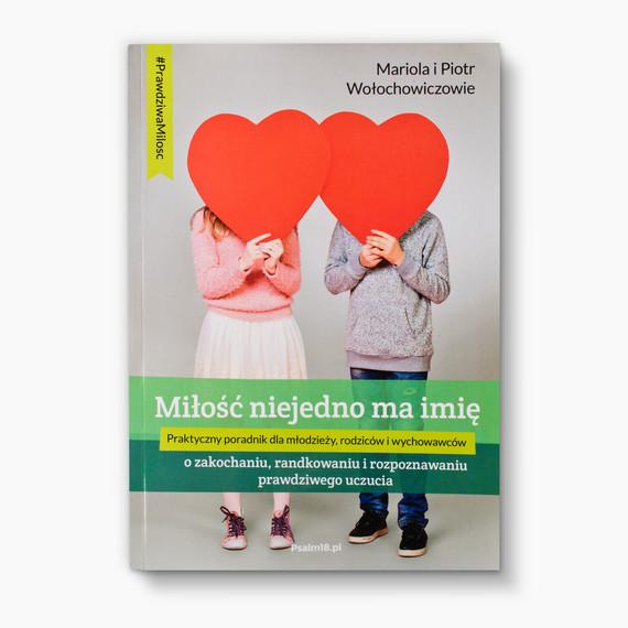 okładka MIŁOŚĆ NIEJEDNO MA IMIĘ, Ebook   Wołochowicz Mariola, Piotr Wołochowicz