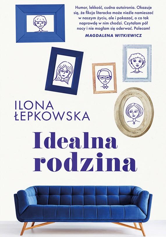 okładka Idealna rodzinaebook | epub, mobi | Ilona Łepkowska