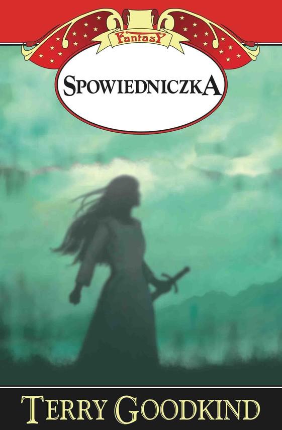 okładka Miecz Prawdy (#11). Spowiedniczka, Ebook | Terry Goodkind