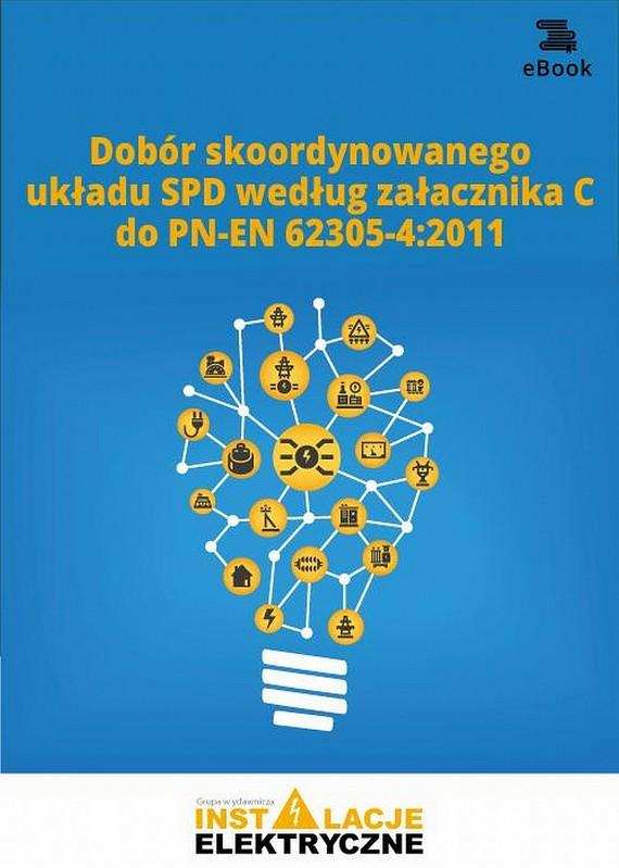 okładka Dobór skoordynowanego układu SPD według załącznika C do PN-EN 62305-42011, Ebook | Praca Zbiorowa