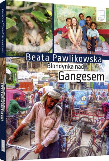 okładka Blondynka nad Gangesem, Ebook | Beata Pawlikowska