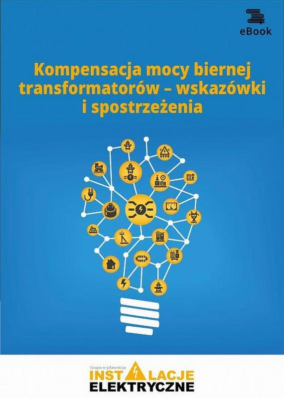 okładka Kompensacja mocy biernej transformatorów – wskazówki i spostrzeżenia, Ebook | Praca Zbiorowa