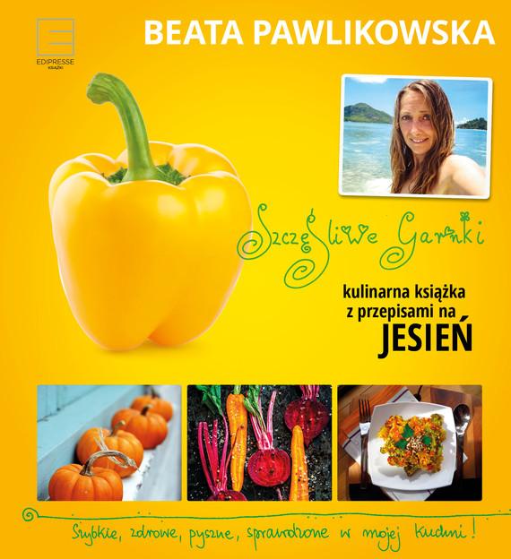 okładka Szczęśliwe garnki. Kulinarne przepisy na jesieńebook | epub, mobi | Beata Pawlikowska
