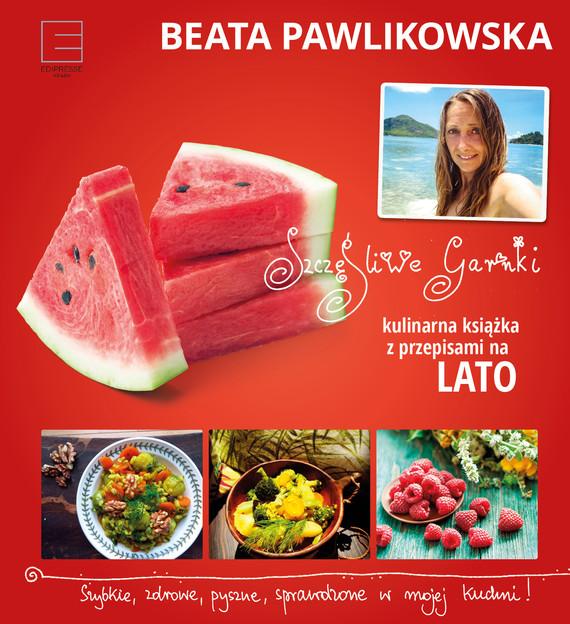 okładka Szczęśliwe garnki. Kulinarne przepisy na latoebook | epub, mobi | Beata Pawlikowska