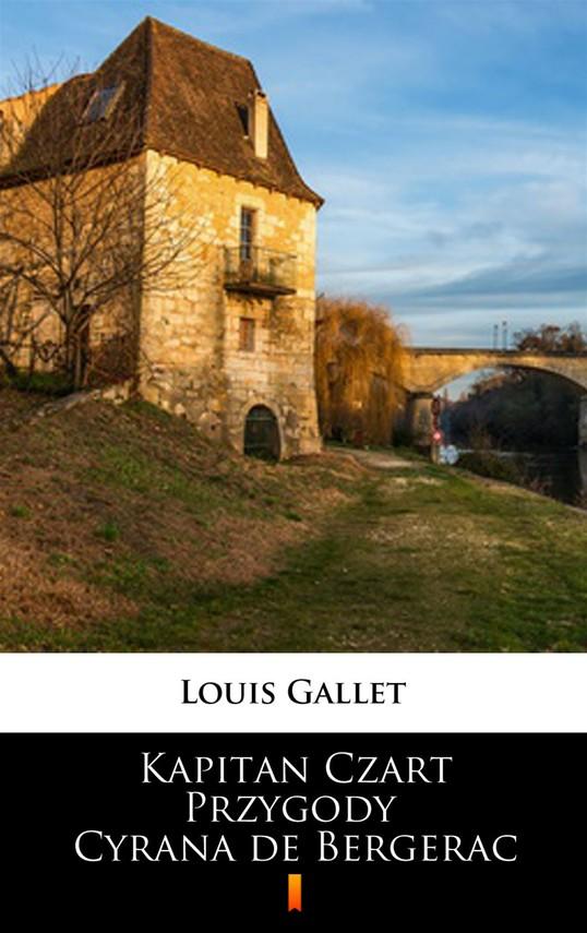 okładka Kapitan Czart. Przygody Cyrana de Bergerac, Ebook | Louis  Gallet