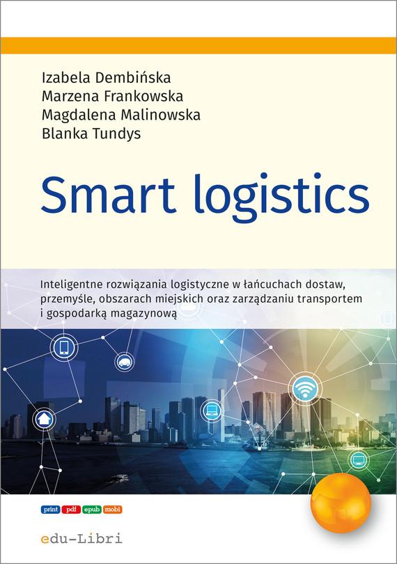 okładka Smart logisticsebook | epub, mobi | Tundys Blanka, Dembińska Izabela, Frankowska Marzena, Magdalena Malinowska