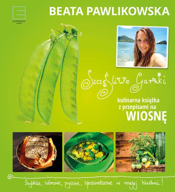 okładka Szczęśliwe garnki. Kulinarne przepisy na wiosnę, Ebook | Beata Pawlikowska