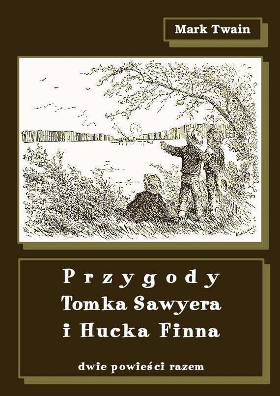 okładka Przygody Tomka Sawyera i Hucka Finnaebook   epub, mobi   Mark Twain