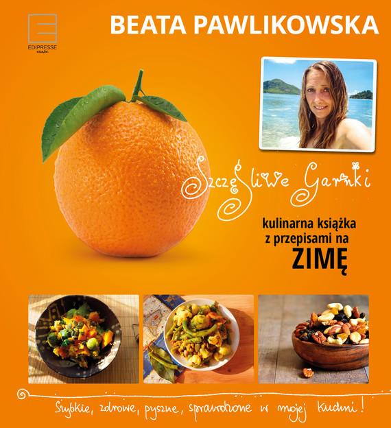 okładka Szczęśliwe garnki. Kulinarne przepisy na zimęebook | epub, mobi | Beata Pawlikowska