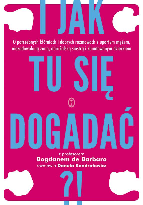 okładka I jak tu się dogadać?!, Ebook | Danuta Kondratowicz, prof. Bogdan de Barbaro