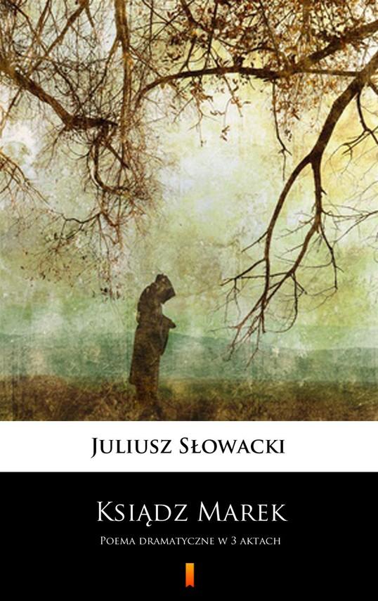 okładka Ksiądz Marek. Poema dramatyczne w 3 aktach, Ebook | Juliusz Słowacki