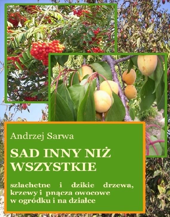 okładka Sad inny niż wszystkie, Ebook | Andrzej  Sarwa