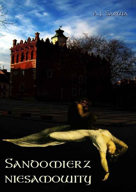 okładka Sandomierz niesamowity, Ebook | Andrzej  Sarwa