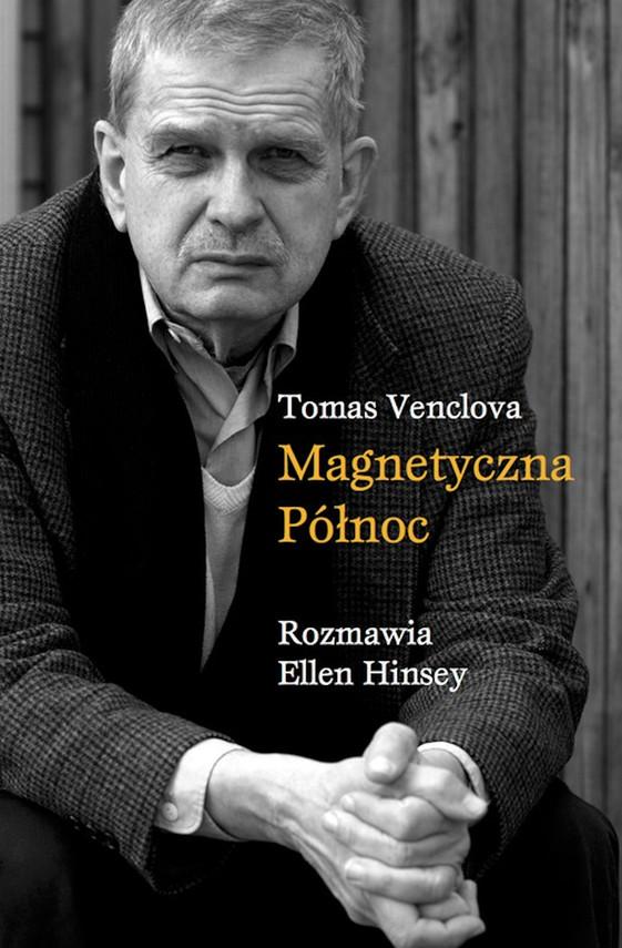 okładka Magnetyczna Północ, Ebook | Tomas Venclova, Ellen Hinsey