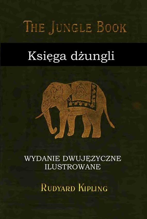 okładka Księga dżungli. Wydanie dwujęzyczne ilustrowane., Ebook   Rudyard Kipling