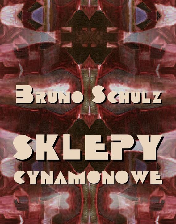 okładka Sklepy cynamonowe, Ebook | Bruno Schulz