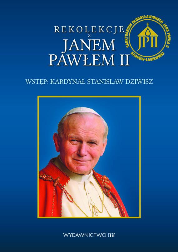 okładka Rekolekcje z Janem Pawłem IIebook   epub, mobi   Jan Paweł II