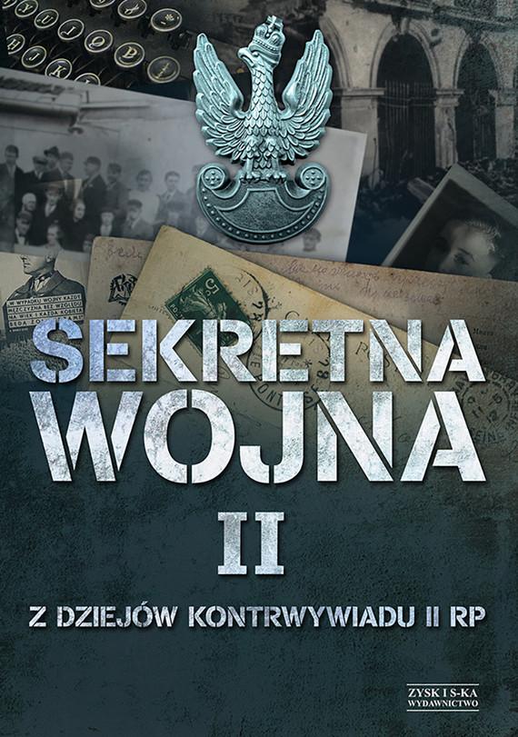 okładka Sekretna wojna 2. Z dziejów kontrwywiadu II RPebook   epub, mobi  