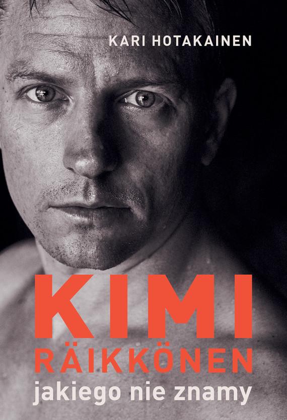 okładka Kimi Räikkönen, jakiego nie znamy, Ebook   Kari Hotakainen