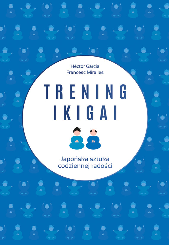okładka Trening ikigai, Ebook | Francesc Miralles, Hector Garcia