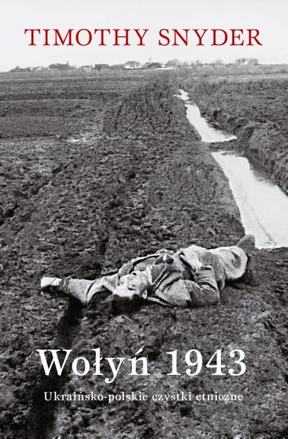okładka Wołyń 1943ebook | epub, mobi | Timothy Snyder, Sergiusz Kowalski