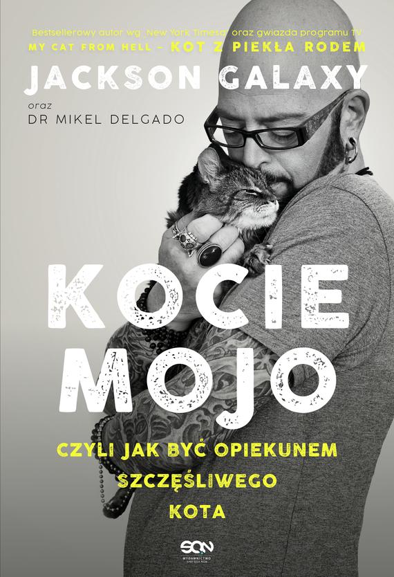 okładka Kocie mojo, czyli jak być opiekunem szczęśliwego kotaebook | epub, mobi | Galaxy Jackson