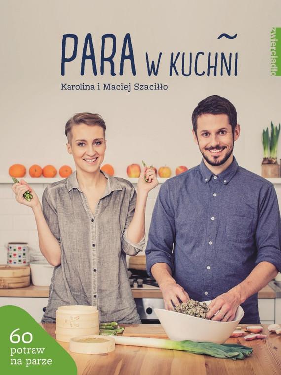 okładka Para w kuchniebook | epub, mobi | Karolina Szaciłło, Maciej Szaciłło