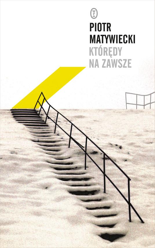okładka Którędy na zawszeebook | epub, mobi | Piotr Matywiecki